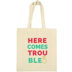 Here Comes Trouble Tote
