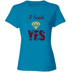 I Said Yes Tshirt