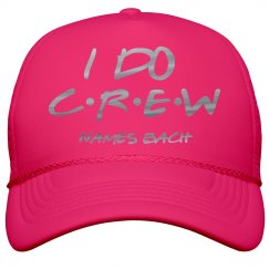 Custom Friends I Do Crew Metallic Hat