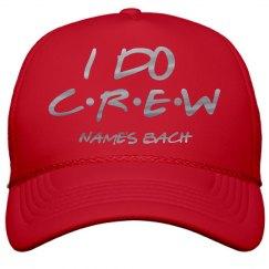 Custom Friends I Do Crew Metallic Hat