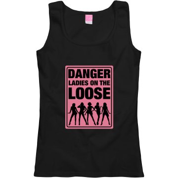 Danger Ladies On The Loose T-shirt