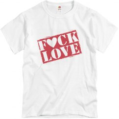 Fuck Love T-shirt