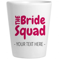 Bride Squad Shot Glass