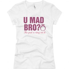 U Mad Bro Ring On It