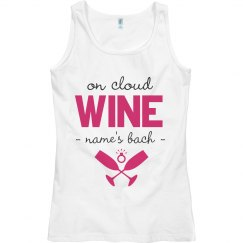 On Cloud Wine Bachelorette