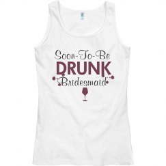 Soon to Be Drunk Bridesmaid