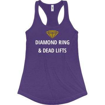 Diamond Ring and Dead Lifts