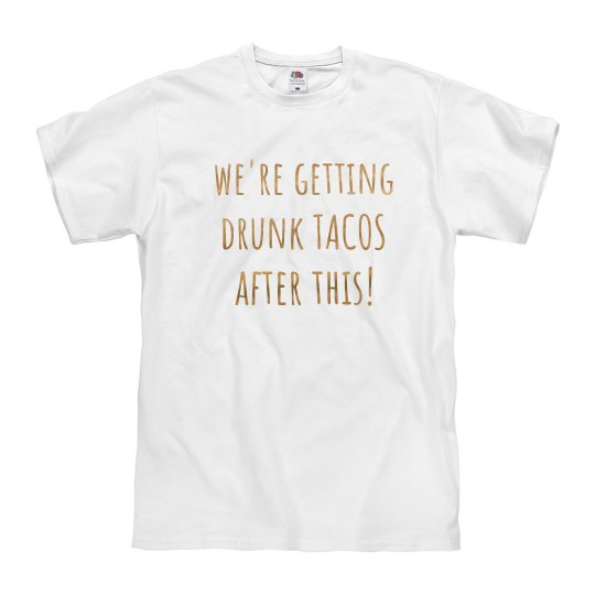 drunk tacos