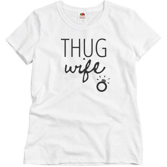 Thug Life Thug Wife Funny Wedding Gift Tee Ladies Relaxed Fit Basic