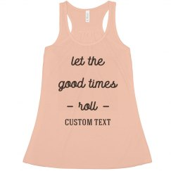 Let the Good Times Roll Custom