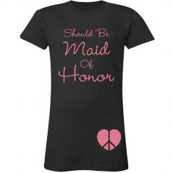Should Be Maid Of Honor