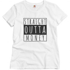Ladies Straight Outta Money