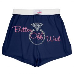Better Off Wed Shorts