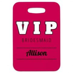Bridesmaid VIP