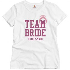 Team Bride for the Bridesmaid