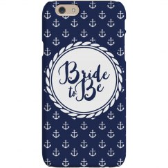 Bride To Be Anchor Phone Case