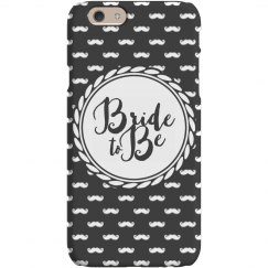 Bride To Be Mustache Phone Case