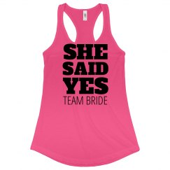 She Said Yes Team Bride