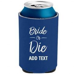 Custom Bride Or Die Gifts