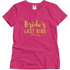 Bride's Last Ride Bachelorette Tshirt