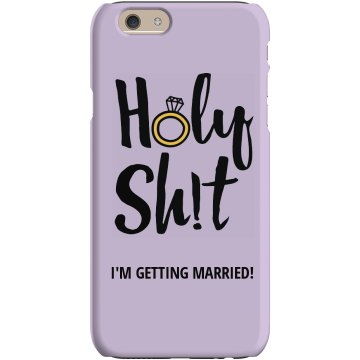 Engaged Holy Shit Phone Case