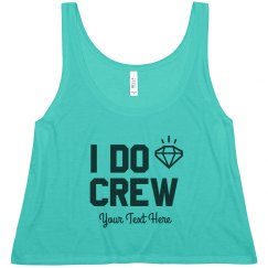 Custom Trendy I Do Crew