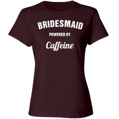 Bridesmaid powered by caffeine