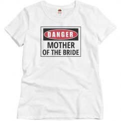 Danger Mother of the Bride