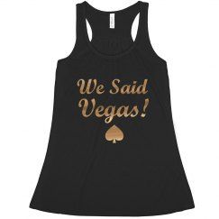 We Said Vegas, Bachelorette Tank top Las Vegas trip