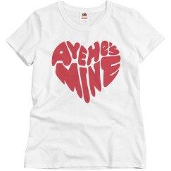 Aye He's Mine T-shirt