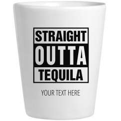 Straight Outta Tequila Shot