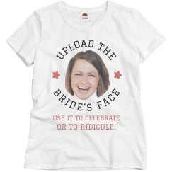 Custom Bride Face Photo Women's Bachelorette Tee