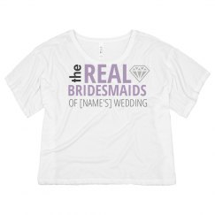 Custom Real Bridesmaid Crop