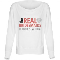 Personalized Real Bridesmaids Sweatshirt