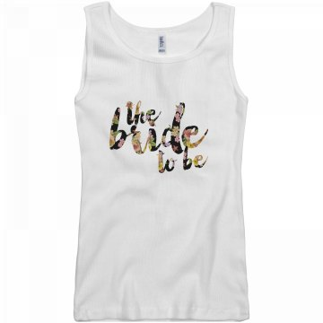 Floral Bride to Be Tank Top
