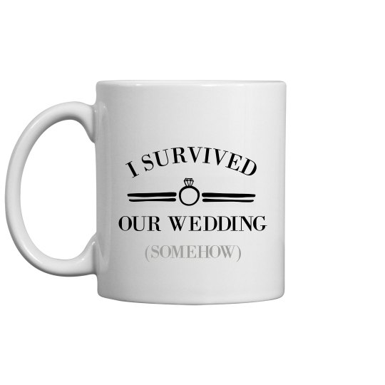 Funny Survived Our Wedding Somehow
