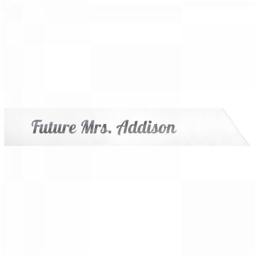 Future Mrs. Addison