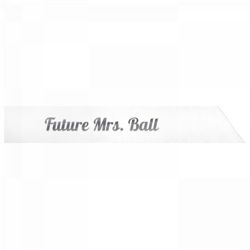 Future Mrs. Ball