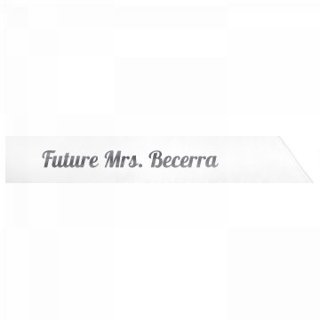 Future Mrs. Becerra