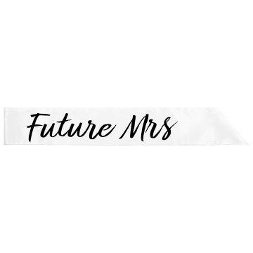 Future Mrs Bride Sash For Her