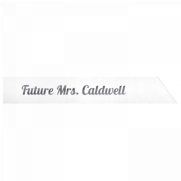 Future Mrs. Caldwell