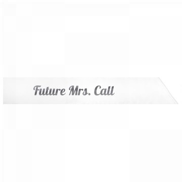 Future Mrs. Call