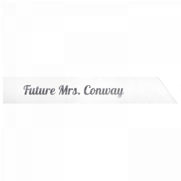 Future Mrs. Conway