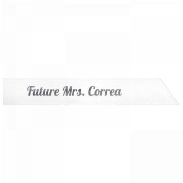 Future Mrs. Correa
