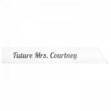 Future Mrs. Courtney