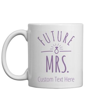 Future Mrs Custom Text Gift