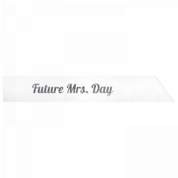 Future Mrs. Day