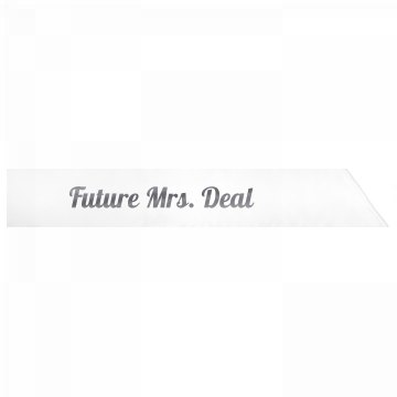 Future Mrs. Deal