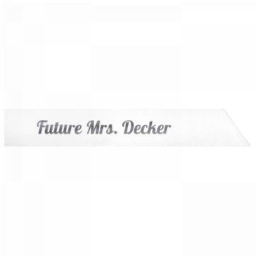 Future Mrs. Decker