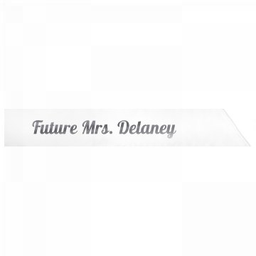 Future Mrs. Delaney